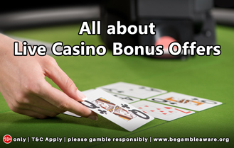 All about Live Casino Bonus Offers