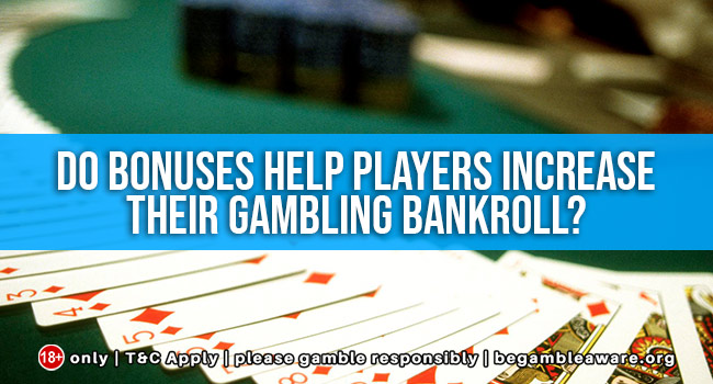 Do-bonuses-help-players-increase-their-Gambling-Bankroll