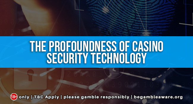 The Profoundness of Casino Security Technology