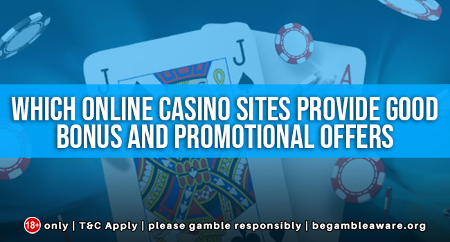 Which-online-casino-sites-provide-good-bonus-and-promotional-offers