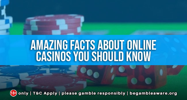 Amazing Facts About Online Casinos You Should Know
