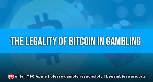 The legality of Bitcoin in gambling