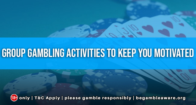 Group-gambling-activities-to-keep-you-motivated