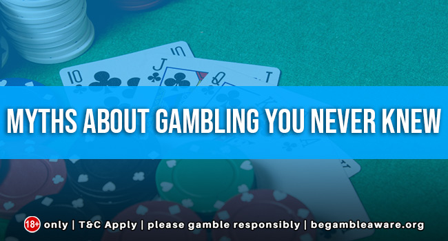 Myths-about-gambling-you-never-knew