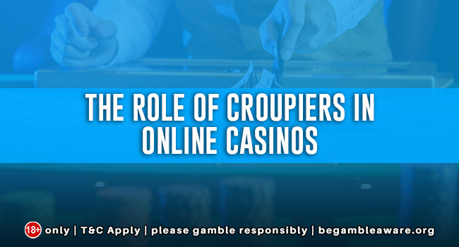 The role of croupiers in online casinos