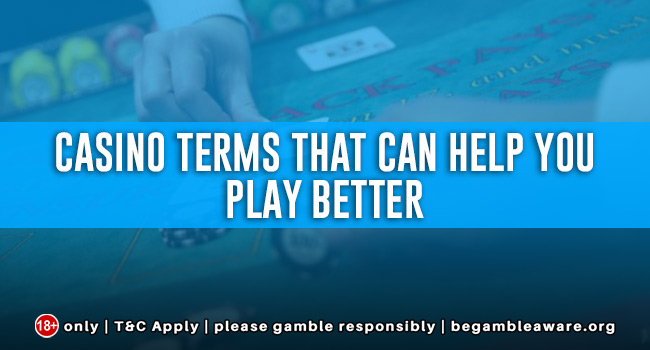 Casino Terms that can help you play better
